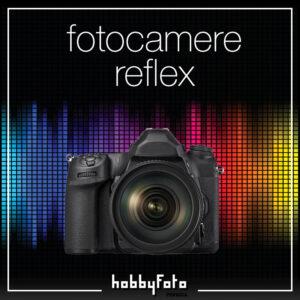 Fotocamere Reflex digitali